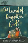 The Land of Forgotten Girls, Erin Entrada Kelly
