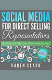 Social Media for Direct Selling Representatives, Karen Clark