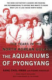 The Aquariums of Pyongyang Ten Years in the North Korean Gulag, Chol-hwan Kang