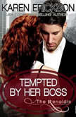 Tempted by Her Boss, Karen Erickson