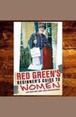 Red Green's Beginner's Guide to Women, Steve Smith