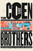 The Coen Brothers This Book Really Ties the Films Together, Adam Nayman