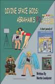 Divine Space Gods: Abraham's Follies, Martin Lundqvist
