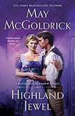 Highland Jewel A Royal Highlander Novel, May McGoldrick