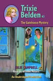 The Gatehouse Mystery Trixie Belden #3, Julie Campbell