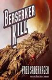 Berserker Kill, Fred Saberhagen