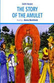 The Story of the Amulet, Edith Nesbit