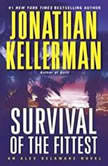 Survival of The Fittest An Alex Delaware Novel, Jonathan Kellerman