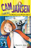 Cam Jansen and the Mystery of the Monster Movie, David A. Adler