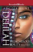 Delilah Treacherous Beauty, Angela Hunt