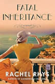 Fatal Inheritance A Novel, Rachel Rhys