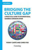 Bridging the Culture Gap A Practical Guide to International Business Communication, Penny Carte