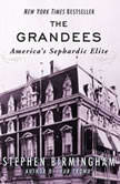 The Grandees America's Sephardic Elite, Stephen Birmingham