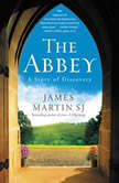 The Abbey A Story of Discovery, James Martin