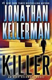 Killer An Alex Delaware Novel, Jonathan Kellerman