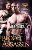 Blood Assassin, Alexandra Ivy