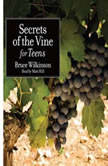 Secrets of the Vine for Teens, Bruce Wilkinson