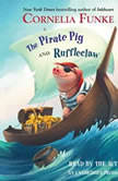 The Pirate Pig and Ruffleclaw, Cornelia Funke