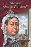 Who Was Queen Victoria?, Jim Gigliotti