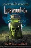 Lockwood & Co., Book 2: The Whispering Skull, Jonathan Stroud