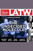 The Undecided Molecule, Norman Corwin