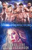The Wife Protectors: Giles Six Men of Alaska, Book 2, Frankie Love