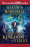 Kingdom of Exiles, Maxym M. Martineau