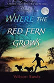 Where the Red Fern Grows, Wilson Rawls