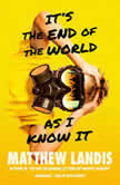 It's the End of the World as I Know It, Matthew Landis