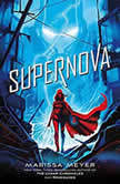 Supernova, Marissa Meyer
