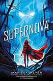 Supernova, Marissa Meyer