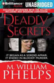 Deadly Secrets, M. William Phelps