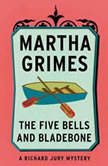 The Five Bells and Bladebone, Martha Grimes
