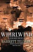 Whirlwind The Air War Against Japan 1942-1945, Barrett Tillman