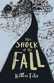 The Shock of the Fall, Nathan Filer