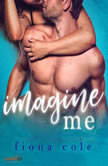 Imagine Me, Fiona Cole