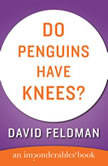Do Penguins Have Knees?, David Feldman