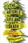 The Nature of Life and Death Every Body Leaves a Trace, Patricia Wiltshire