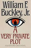 A Very Private Plot, William F. Buckley, Jr.