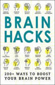 Brain Hacks 200+ Ways to Boost Your Brain Power, Adams Media