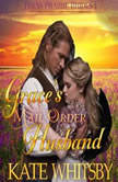 Grace's Mail Order Husband (Texas Prairie Brides, Book 1), Kate Whitsby