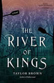 The River of Kings, Taylor Brown