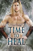 Time to Heal A Kindred Tales Novel, Evangeline Anderson