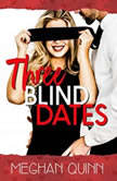 Three Blind Dates (The Dating by Numbers Series Book 1), Meghan Quinn