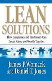 Lean Solutions How Companies and Customers Can Create Value and Wealth Together, James P. Womack