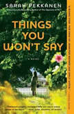 Things You Won't Say, Sarah Pekkanen