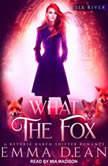 What the Fox, Emma Dean