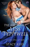 The Irresistible Miss Peppiwell, Stacy Reid