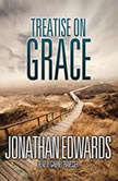 A Treatise on Grace, Jonathan Edwards