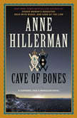 Cave of Bones A Leaphorn, Chee & Manuelito Novel, Anne Hillerman